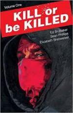 Kill or Be Killed, Vol. 1 - Elizabeth Breitweiser, Ed Brubaker, Sean Phillips