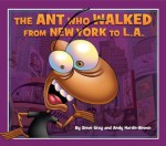 The Ant who Walked from New York to L.A. - Steve Gray and Andy Hardie-Brown, Cindy Gray, Steve Gray
