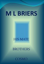 His Mate- Brothers- Cosmo~ Book Two of Bo and Rusty (Lycan Romance) - M L Briers