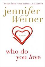 Who Do You Love - Jennifer Weiner