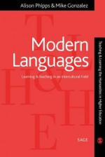 Modern Languages: Learning and Teaching in an Intercultural Field - Alison Phipps, Mike Gonzalez