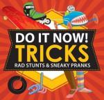 Do Cool Tricks!: Pranks & Stunts for Cool Kids - Sarah Hines Stephens, Bethany Mann