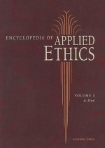 Encyclopedia of Applied Ethics, Four-Volume Set - Ruth F. Chadwick