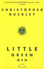 Little Green Men - Christopher Buckley, Random House