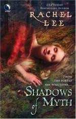 Shadows of Myth - Rachel Lee