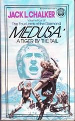 Medusa: A Tiger by the Tail - Jack L. Chalker
