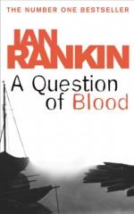 A Question of Blood - Ian Rankin