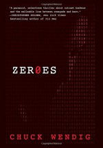 Zeroes: A Novel - Chuck Wendig