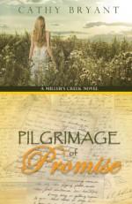 Pilgrimage of Promise (A Miller's Creek Novel) (Volume 4) - Cathy Bryant