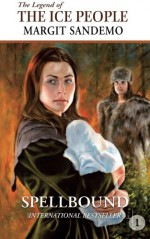 The Ice People 1 - Spellbound: Spellbound (The Legend of the Ice People) (Volume 1) - Margit Sandemo
