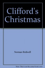 Clifford's Christmas - Norman Bridwell, Norman Bridwell