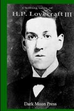 Chilling Tales of H.P. Lovecraft III - Dark Moon Press, Corvis Nocturnum