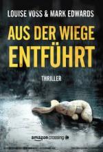 Aus der Wiege entführt (German Edition) - Mark Edwards, Louise Voss, Gunter Olschowsky
