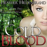 Cold Blood: Dirty Blood Series, Book 2 - Heather Hildenbrand, Kelly Pruner, Heather Caves