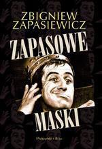 Zapasowe Maski - Zbigniew Zapasiewicz, Katarzyna Leżeńska, Dariusz Wołodźko