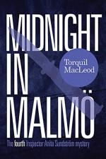 Midnight in Malmö (Inspector Anita Sundstrom Mysteries) - Torquil MacLeod