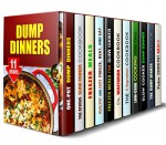 Dump Dinners Box Set (11 in 1): Delicious Time-Saving Recipes for Busy People (Low Carb & Weight Loss) - Emma Melton, Vicki Day, Monica Hamilton, Andrea Libman, Tina Berry, Samantha Stewart, Shiela Butler, Julia White, Jessica Meyer, Ingrid Watson