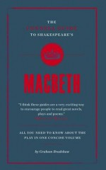 The Connell Guide to Shakespeare's Macbeth. Graham Bradshaw - Graham Bradshaw