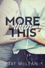 More Than This (More Than Series Book 1) - Jay McLean