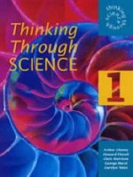 Thinking Through Science Year 7 Pupil's Book 1 - Arthur Cheney, Chris Harrison