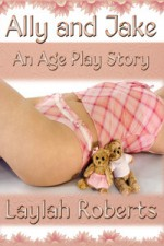 Ally and Jake: An Ageplay Story - Laylah Roberts