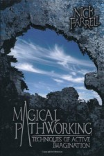 Magical Pathworking: Techniques of Active Imagination - Nick Farrell