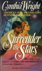 Surrender the Stars - Cynthia Wright
