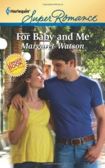 For Baby and Me - Margaret Watson