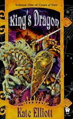 King's Dragon - Kate Elliott