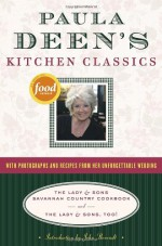 Paula Deen's Kitchen Classics: The Lady & Sons Savannah Country Cookbook and The Lady & Sons, Too! - Paula H. Deen, John Berendt