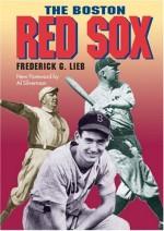 The Boston Red Sox - Frederick G. Lieb, Al Silverman