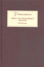 Wirnt Von Gravenberg's Wigalois: Intertextuality And Interpretation (Arthurian Studies) - Neil Thomas