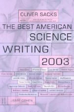 The Best American Science Writing 2003 - Jesse Cohen, Oliver Sacks