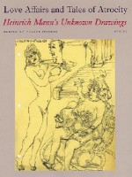 Love Affairs and Tales of Atrocity - Heinrich Mann, Volker Skierka