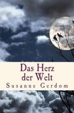 Das Herz der Welt (AnidA) (German Edition) - Susanne Gerdom