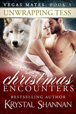 Unwrapping Tess (A Paranormal Shapeshifter Romance)(Vegas Mates Book 5): Christmas Encounters - Krystal Shannan