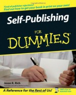 Self-Publishing For Dummies - Jason R. Rich
