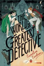 The World's Greatest Detective - Caroline Carlson