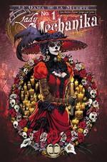 Lady Mechanika: La Dama de la Muerte - Joe Benitez, M. M. Chen, Joe Benitez, Martin Montiel, Peter Steigerwald