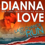 Last Chance to Run - Dianna Love, Adam Hanin