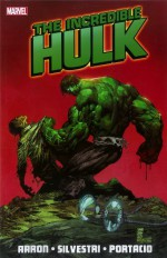 Incredible Hulk, Vol. 1 - Jason Aaron, Mike Choi, Whilce Portacio, Marc Silvestri