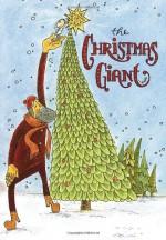 The Christmas Giant - Steve Light