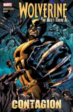 Wolverine: The Best There Is: Contagion - Charlie Huston, Juan José Ryp, Juan Jose Ryp