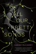All Our Pretty Songs - Sarah McCarry
