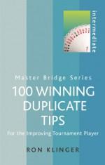 100 Winning Duplicate Tips: For the Improving Tournament Player - Ron Klinger