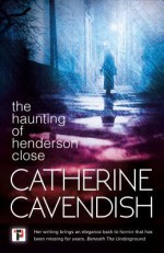 The Haunting of Henderson Close - Catherine Cavendish