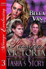 Passion, Victoria 3: Tasha's Story - Becca Van