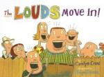 The Louds Move In! - Carolyn Crimi