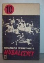 Hubalczycy - Melchior Wańkowicz