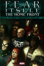Fear Itself: The Home Front - Pete Milligan, Elia Bonetti, Pepe Larraz, Mike Mayhew, Jim McCann, Christos Gage